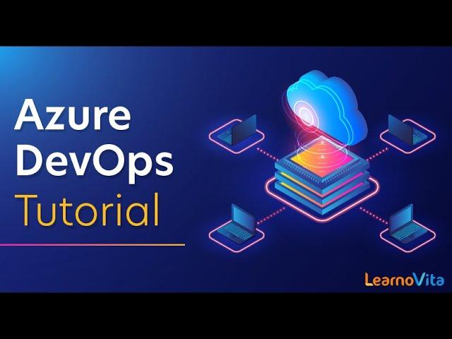 Azure DevOps Pipeline Tutorial - What is Azure DevOps?